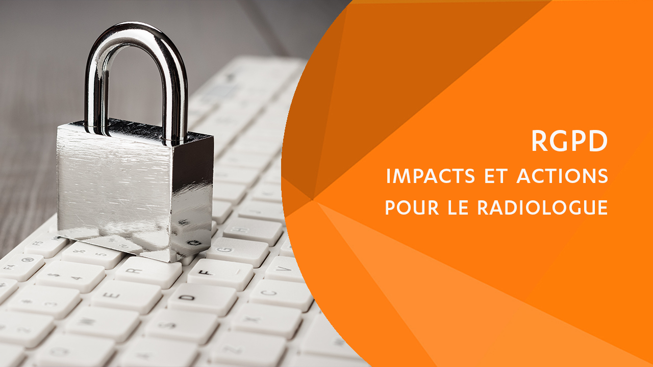 Forcomed - RGPD - impacts et actions pour le radiologue